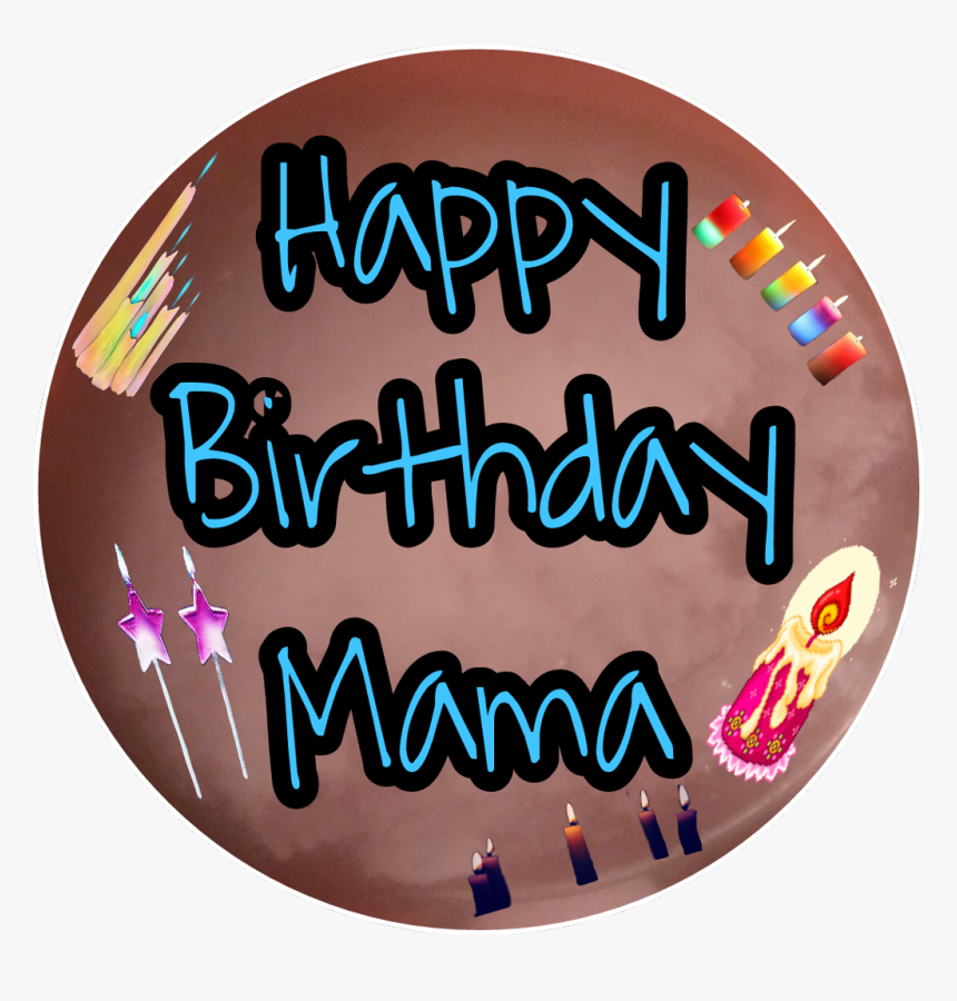 Download Happy Birthday Mama Birthday Cards For Your Mobile Cell Phone