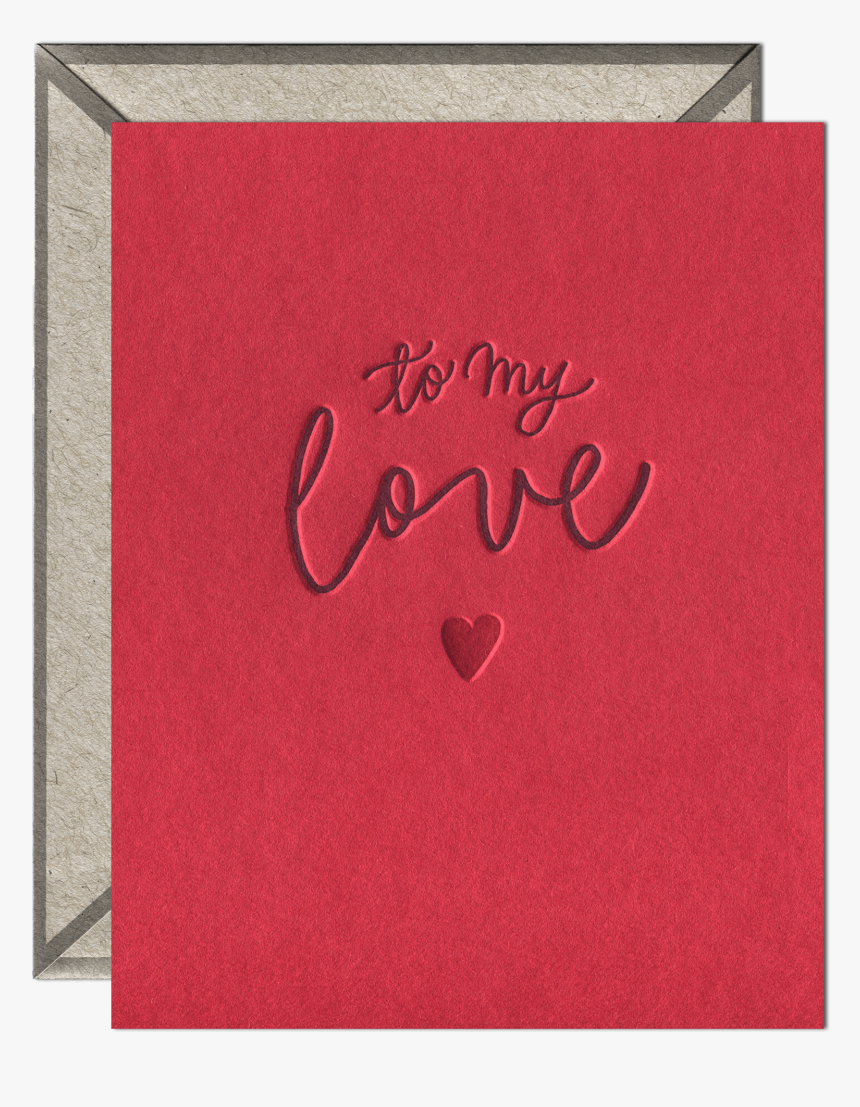 To My Love Letterpress Greeting Card With Envelope - Birthday Card My Love, HD Png Download, Free Download