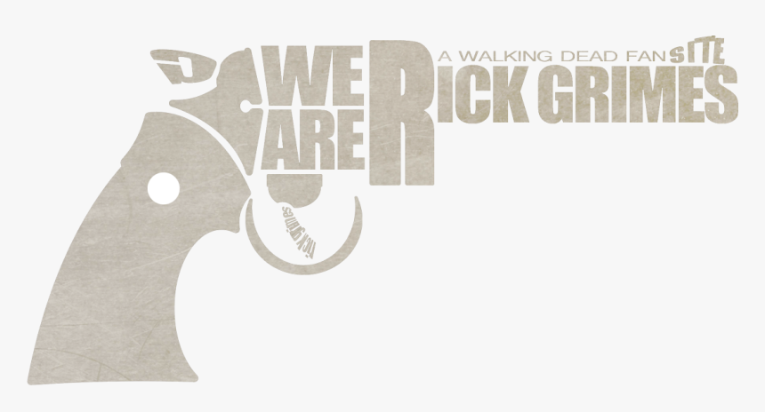 We Are Rick Grimes Watching The Walking Dead - Walking Dead Rick Logo, HD Png Download, Free Download