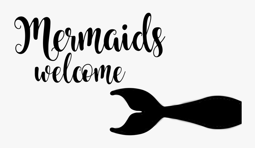 Mermaids Welcome, HD Png Download, Free Download