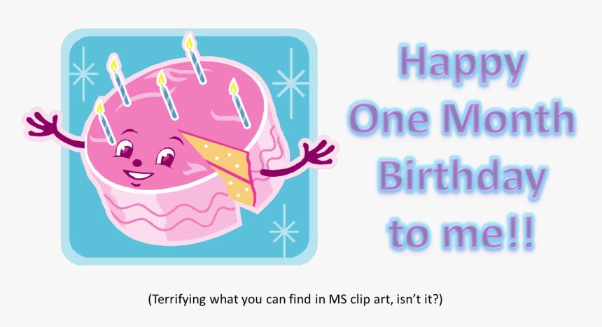 Happy One Month Blogging Birthday - First Month Happy 1st Month Birthday, HD Png Download, Free Download