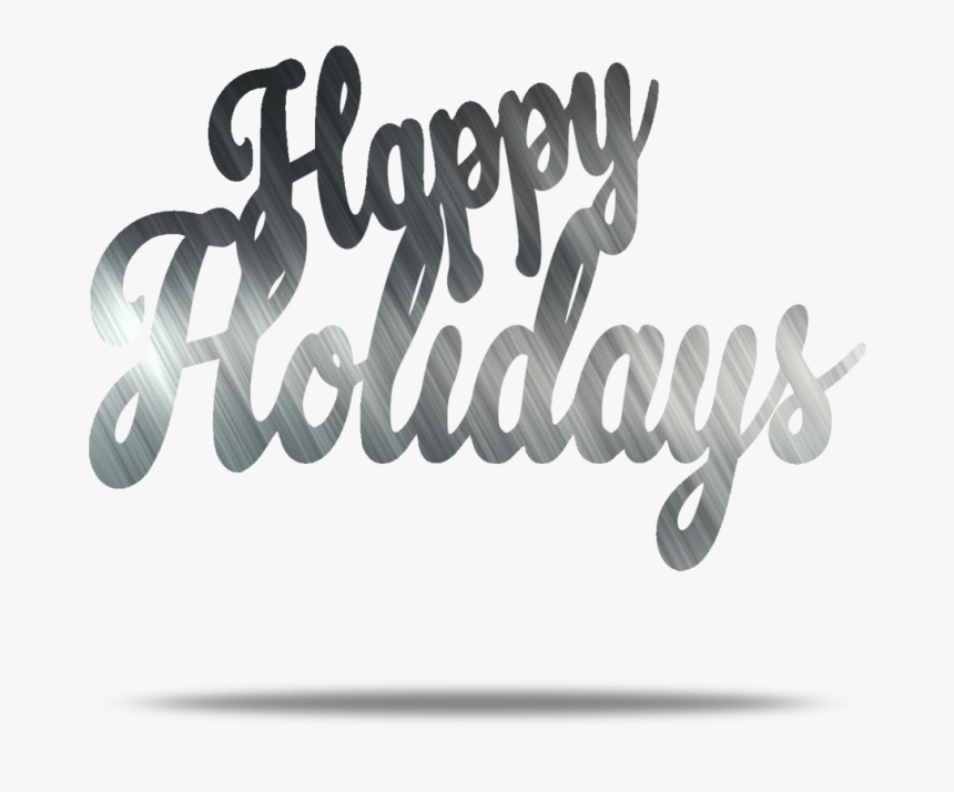 Happy Holidays Text Metal Wall Art - Calligraphy, HD Png Download, Free Download