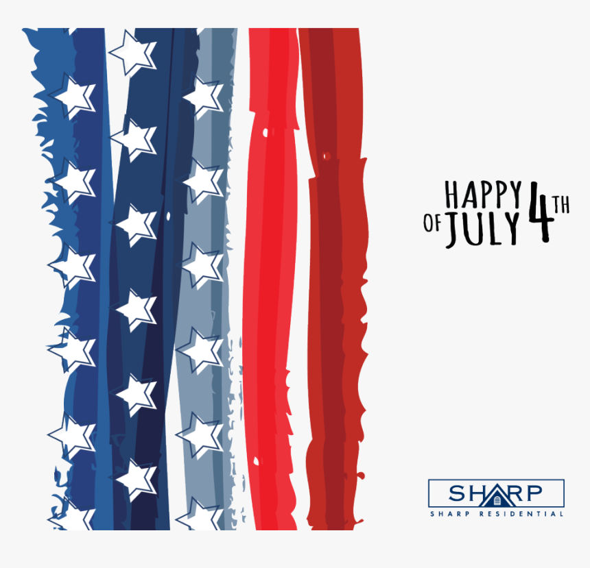 Happy 4th Of July From Sharp Residential - Happy 4th Of July Flyer, HD Png Download, Free Download