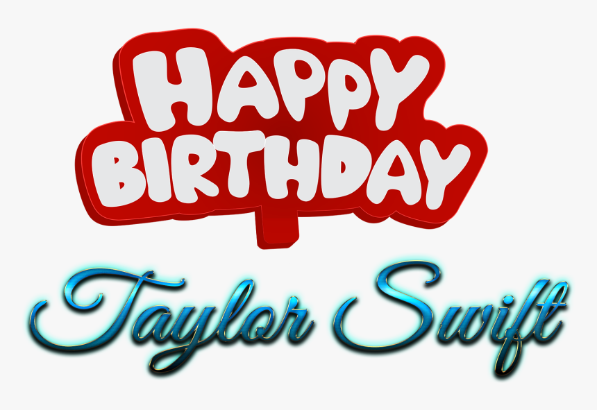 Taylor Swift Happy Birthday Name Png Calligraphy Transparent Png Kindpng