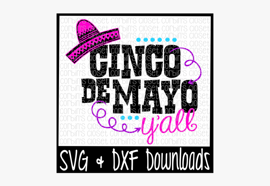 "Free Cinco De Mayo Y""all Cut File Crafter File - Just A Small Town Indiana Girl Svg, HD Png Download, Free Download"