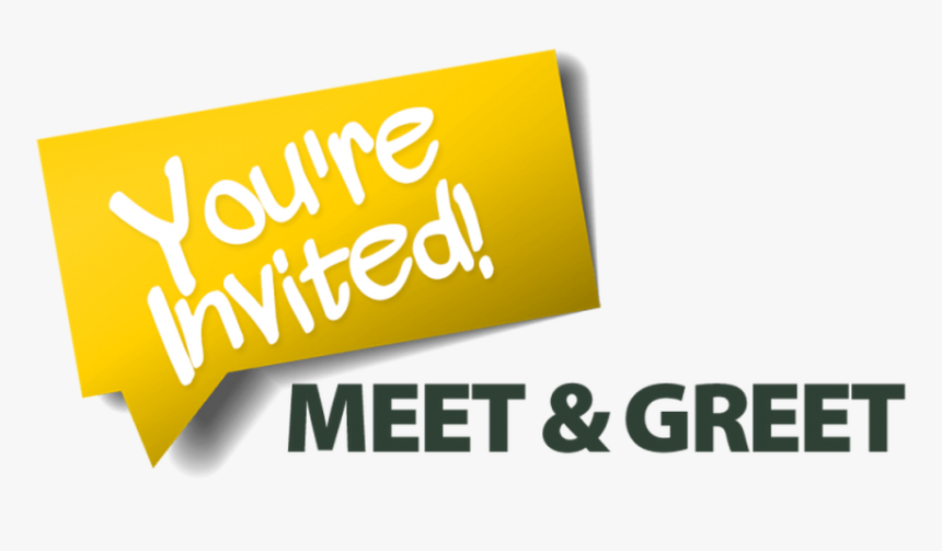 You Are Invited To A Meet And Greet You Re Invited Meet And Greet Hd Png Download Kindpng