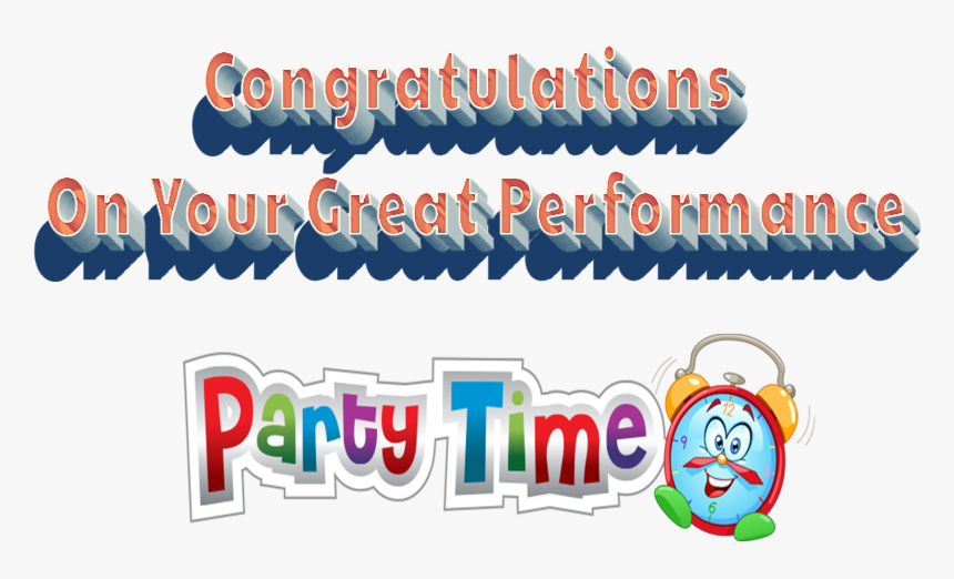 Congratulations On Your Great Performance Png Image - Party, Transparent Png, Free Download
