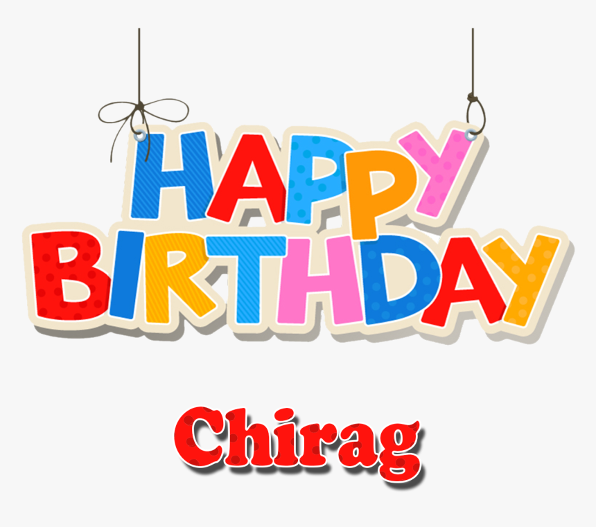 Chirag Happy Birthday Balloons Name Png - Happy Birthday Name Images Download, Transparent Png, Free Download