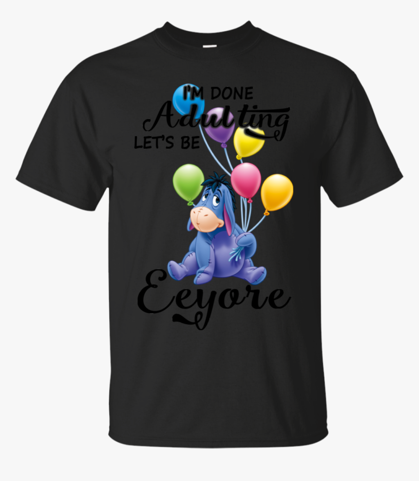 """Eeyore Winnie The Pooh Shirts I""""m Done Adulting - Fake Gucci Shirt, HD Png Download, Free Download"""