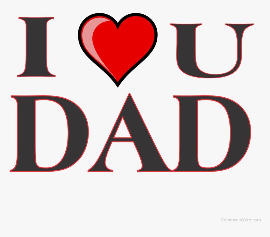 I Love Dad Png - Love You Dad Transparent, Png Download, Free Download