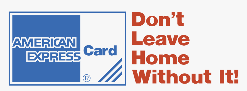 American Express Card Don T Leave Home Without It, HD Png Download, Free Download