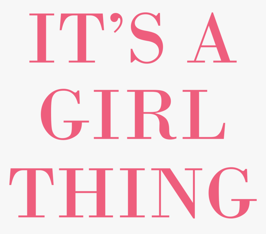 """It""""s A Girl Thing Svg Cut File - Its A Girl Thing, HD Png Download, Free Download"""