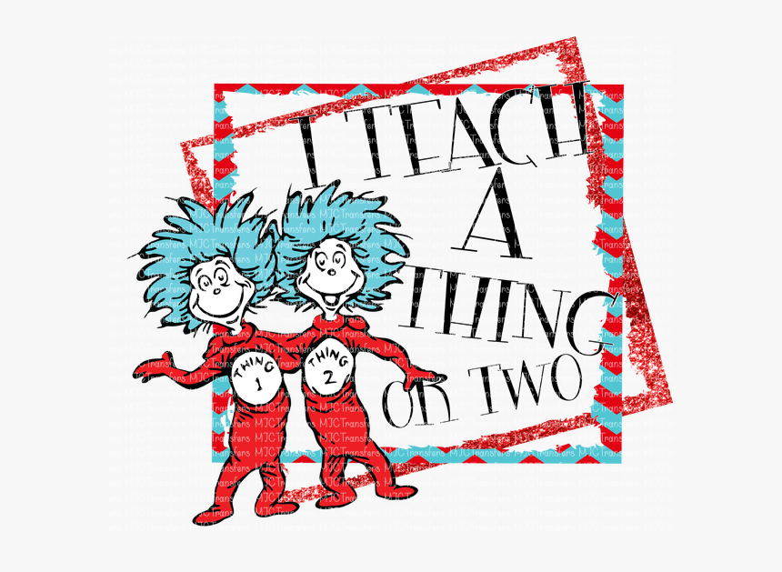 I Teach A Thing Or Two - Thing 1 And Thing 2, HD Png Download, Free Download