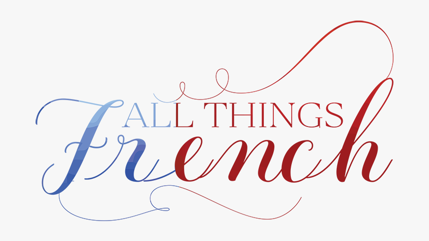 All Things French, HD Png Download, Free Download
