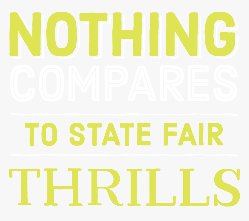 Nothing Compares To State Fair Thrills, HD Png Download, Free Download