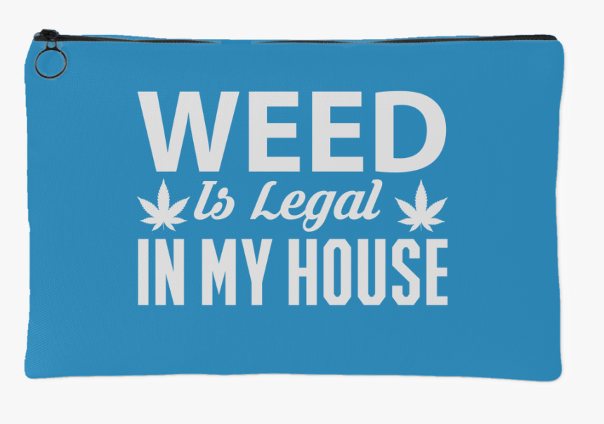 Weed Is Legal Stash Bag - Electric Blue, HD Png Download, Free Download