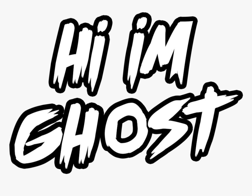 Hi Im Ghost Mega Hq 1, HD Png Download, Free Download