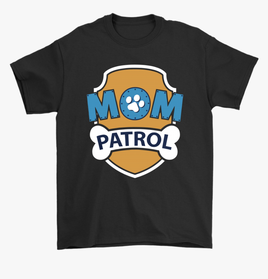 Mom Patrol Puppy Mom Protection Paw Patrol Shirts - Active Shirt, HD Png Download, Free Download