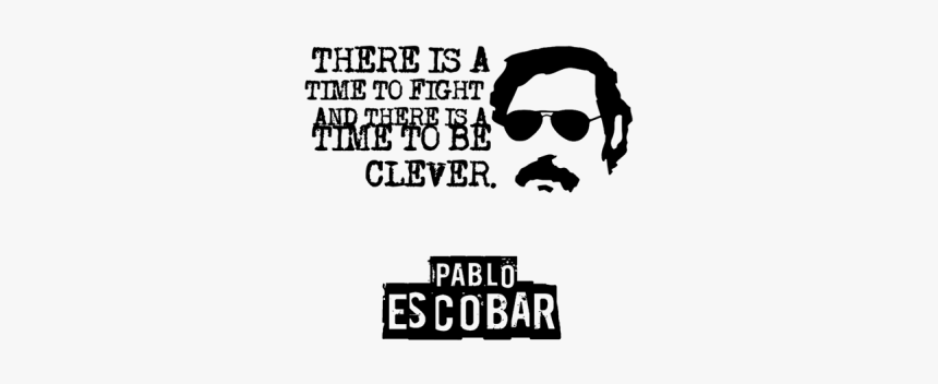 Pablo Escobar - Am Unstoppable, HD Png Download, Free Download