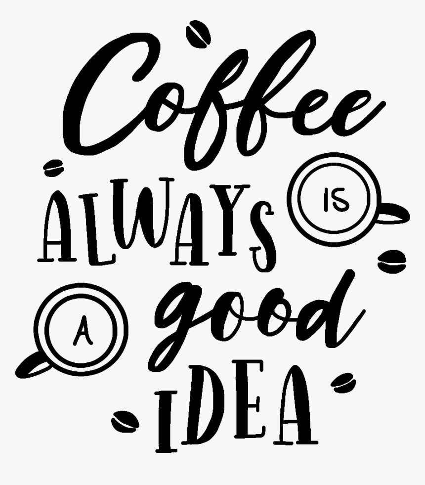 #coffee #coffeisalwaysgoodidea #coffeecup #coffeequotes - Calligraphy, HD Png Download, Free Download