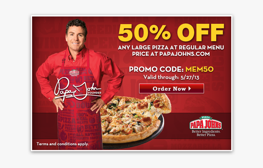 Top Coupons Papa Johns Promo Code Uk Hd Png Download Kindpng