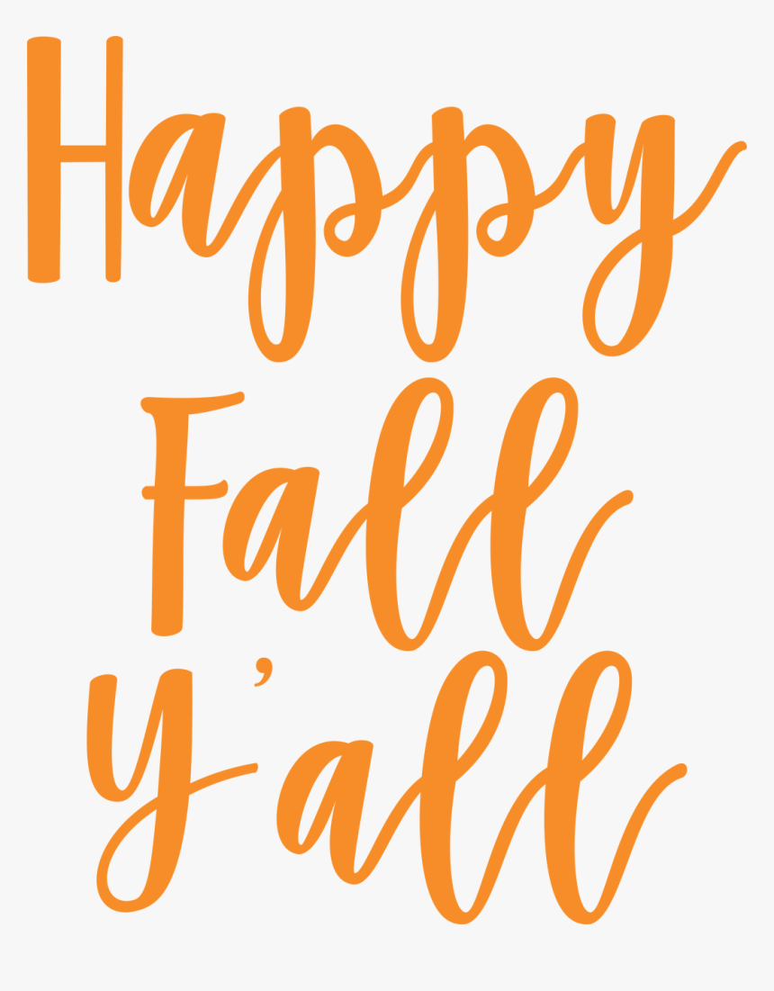 Y All Cut Happy Fall Yall Svg Hd Png Download Kindpng