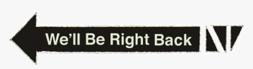 """We""""ll Be Right Back Text Font - First Aid Room, HD Png Download, Free Download"""