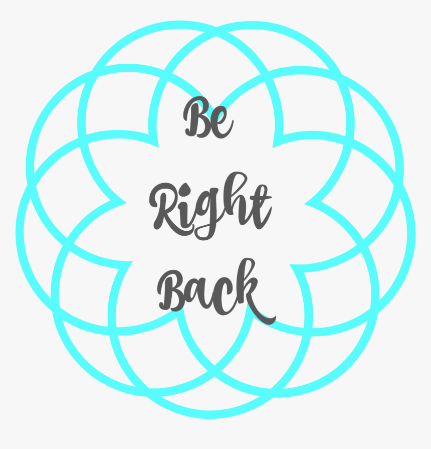 Be Right Back - Right Back Font Transparent, HD Png Download, Free Download