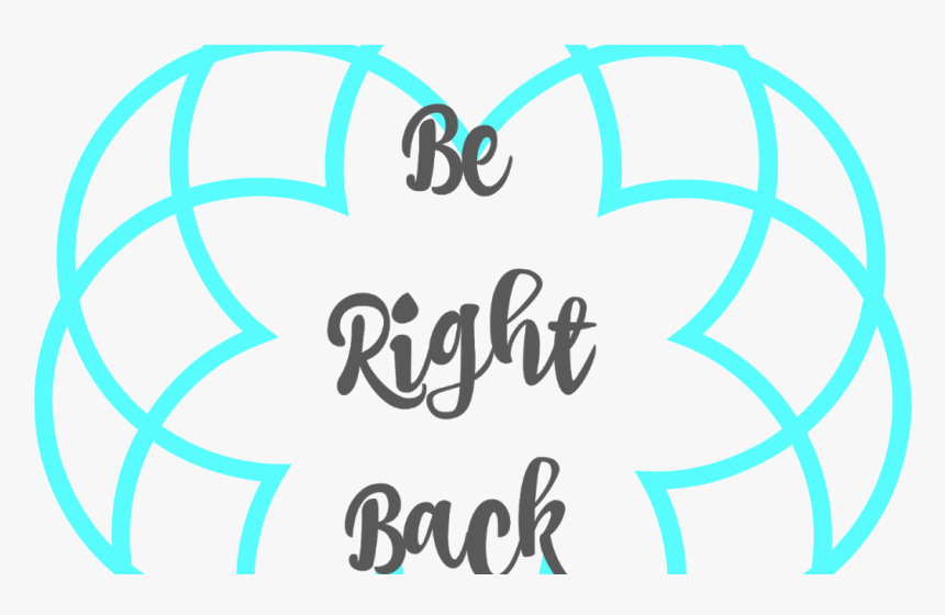 Transparent Be Right Back Clipart, HD Png Download, Free Download