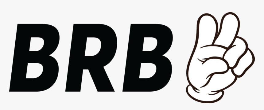 Brb - Brb Image Png, Transparent Png, Free Download