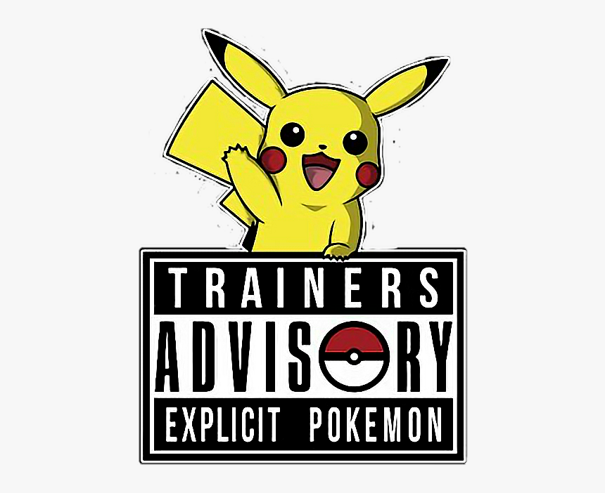 For All The Pokémon-ers - Parental Advisory Explicit Content, HD Png Download, Free Download
