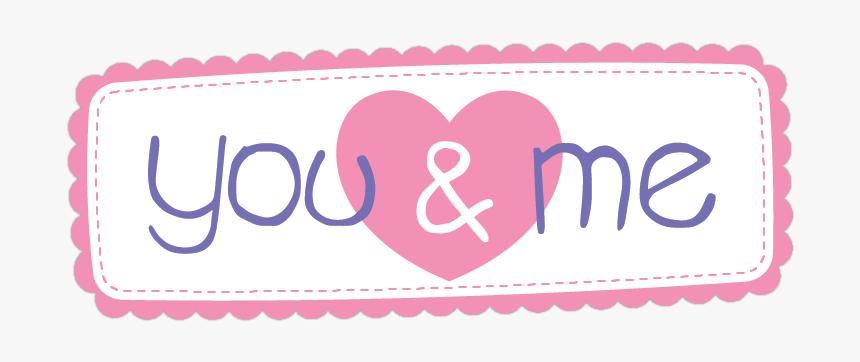 You & Me Logo - Love, HD Png Download, Free Download