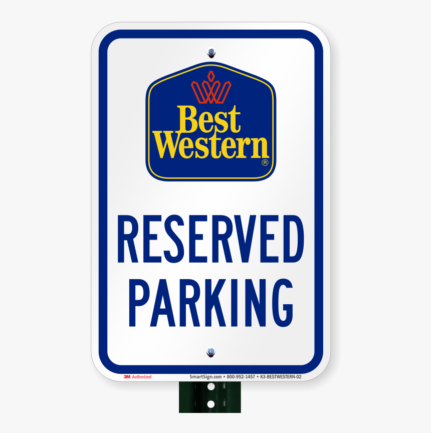 Reserved Parking Sign, Best Western International - Best Western, HD Png Download, Free Download