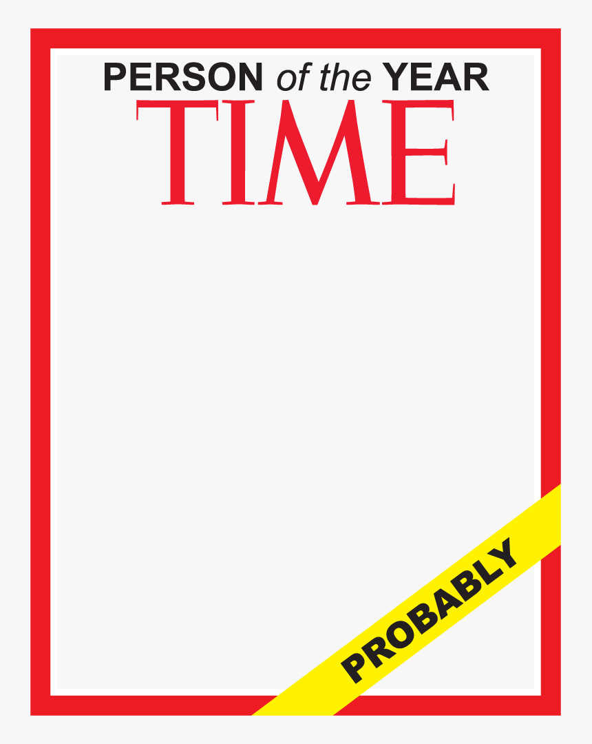 Make Yourself The Probably Time Person Of The Year - Time Magazine, HD Png Download, Free Download