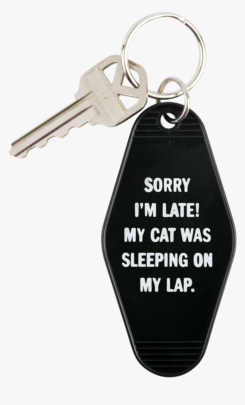 """sorry I""m Late My Cat Was Sleeping On My Lap - Keychain, HD Png Download, Free Download"