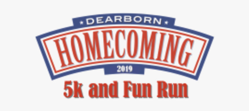 Dearborn Homecoming 5k - Label, HD Png Download, Free Download