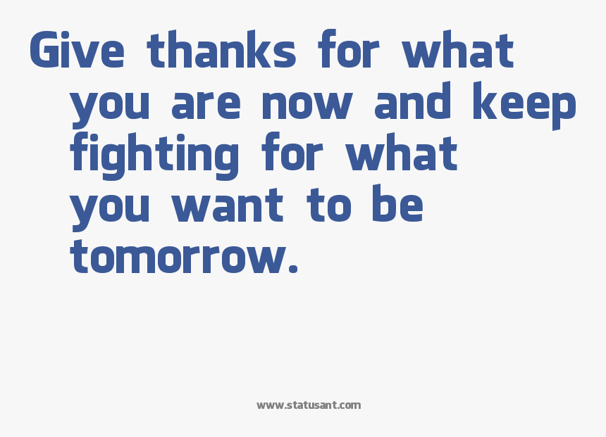 Give Thanks For What You Are Now, And Keep Fighting - City University, HD Png Download, Free Download