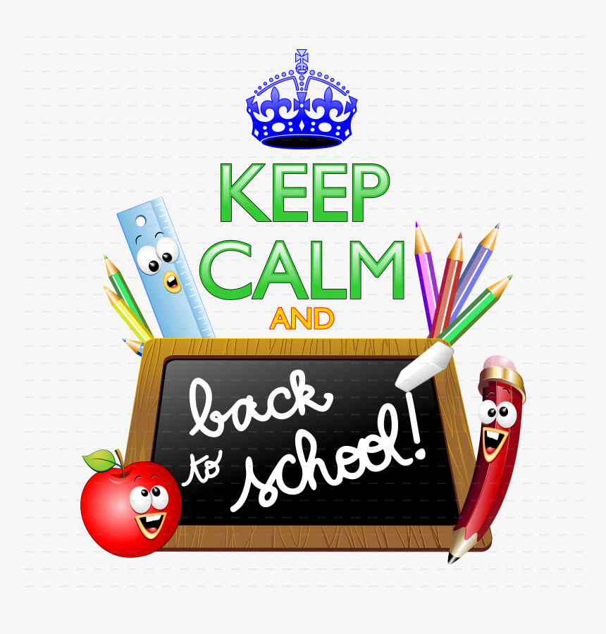 Keep Calm And Back To School , Png Download - Keep Calm, Transparent Png, Free Download