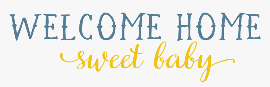 Transparent Welcome Home Png - Home Sweet Home Baby, Png Download, Free Download