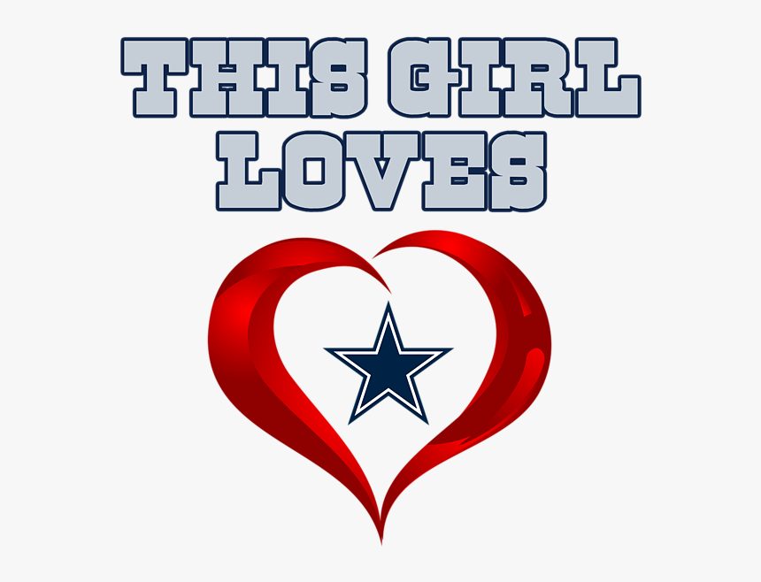 Click And Drag To Re-position The Image, If Desired - Girl Loves Dallas Cowboys, HD Png Download, Free Download