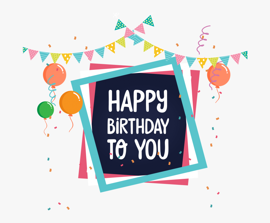 Happy Birthday Png Images Free Download Searchpng - Happy Birthday To You Png, Transparent Png, Free Download