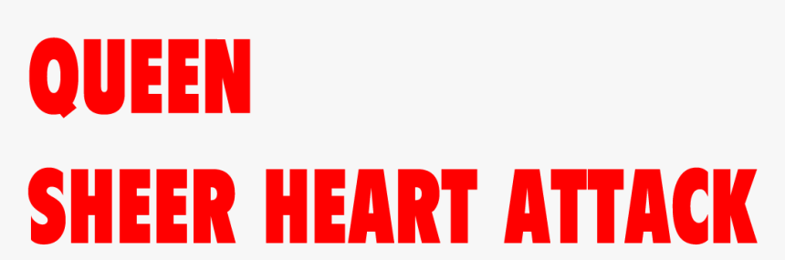 "Queen ""sheer Heart Attack"" - Sheer Attack Queen Png, Transparent Png, Free Download"