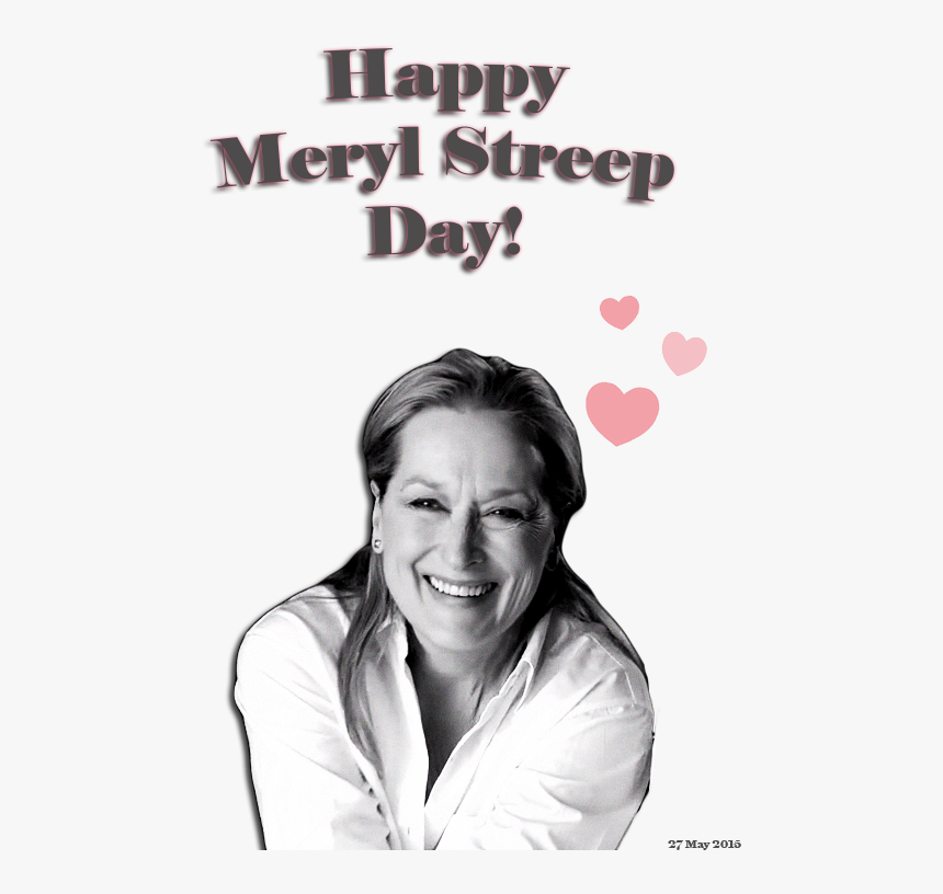 Happy Meryl Streep Day ♥ - Poster, HD Png Download, Free Download