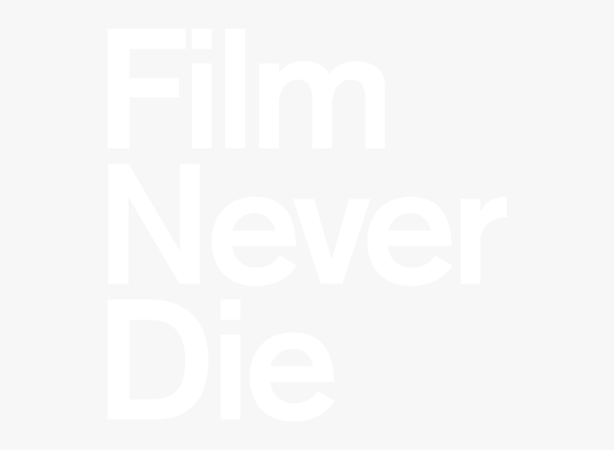 Filmneverdie, HD Png Download, Free Download