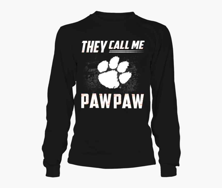 They Call Me Paw Paw Clemson Tigers Shirt - Everybody Has An Addiction Mine Just Happens, HD Png Download, Free Download