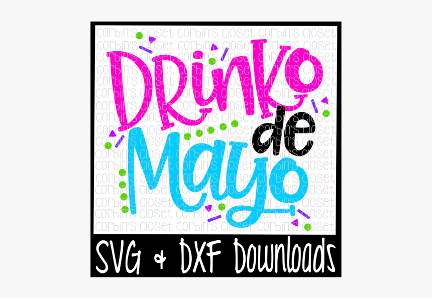 Free Drinko De Mayo Svg * Drinko De Mayo Cut File Crafter - Poster, HD Png Download, Free Download