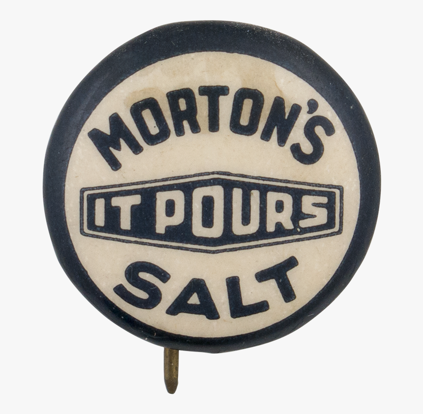 """Morton""""s Salt Advertising Button Museum - Signage, HD Png Download, Free Download"""