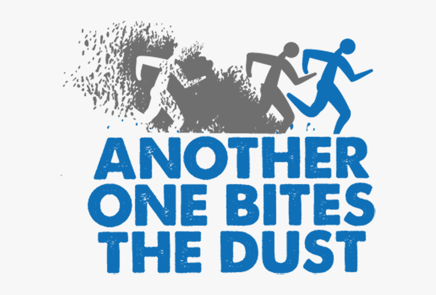Another One Bites The Dust - Graphic Design, HD Png Download, Free Download