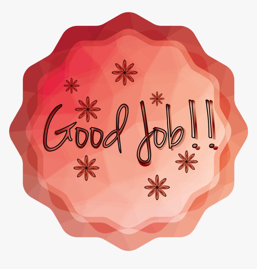 Transparent Great Job Png Great Job Flower Clipart Png Download Kindpng