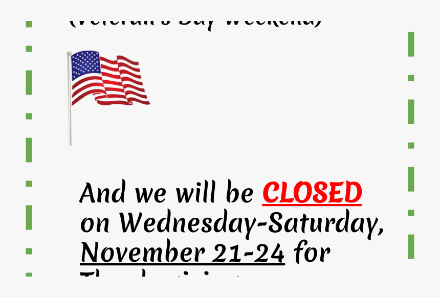 """Open For Veteran""""s Day Weekend & Closed For Thanksgiving - Flag Of The United States, HD Png Download, Free Download"""